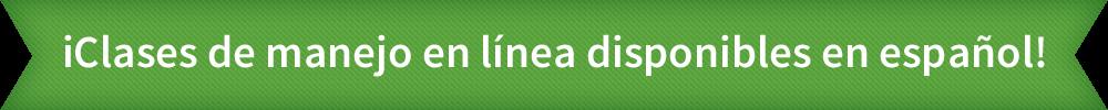 iClases de manejo en línea disponibles en español!